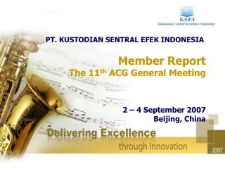 Member Report The 11 th  ACG General Meeting  2 – 4 September 2007 Beijing, China