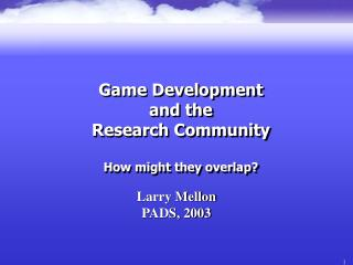 Game Development  and the Research Community  How might they overlap?
