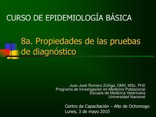 8a. Propiedades de las pruebas      de diagnóstico