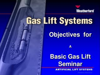 Objectives  for A Basic Gas Lift Seminar