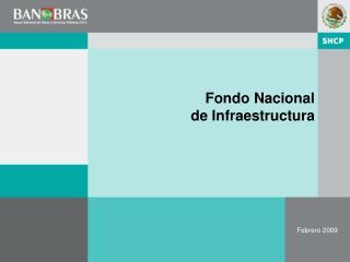Fondo Nacional  de Infraestructura
