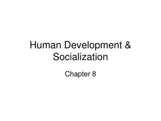 Human Development & Socialization