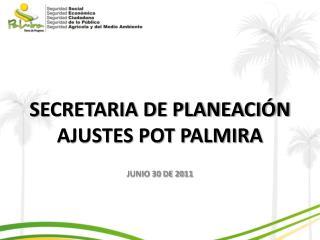 SECRETARIA DE PLANEACIÓN AJUSTES POT PALMIRA