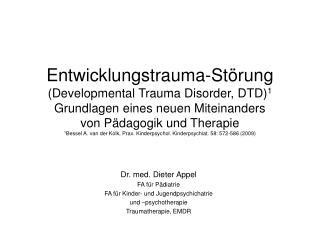 Dr. med. Dieter Appel FA für Pädiatrie FA für Kinder- und Jugendpsychichatrie und –psychotherapie