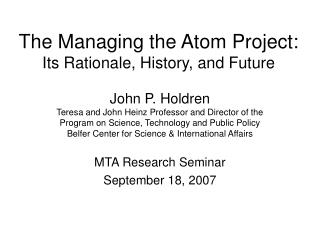 The Managing the Atom Project: Its Rationale, History, and Future