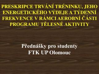 Přednášky pro studenty FTK UP Olomouc