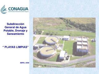 """Subdirección General de Agua Potable, Drenaje y Saneamiento """" PLAYAS LIMPIAS""""  ABRIL 2008"""