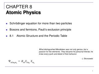 Schrödinger equation for more than two particles Bosons and fermions, Pauli's exclusion principle