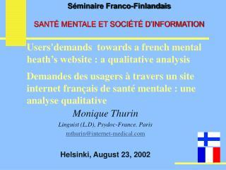 Monique Thurin  Linguist (L.D), Psydoc-France. Paris mthurin@internet-medical