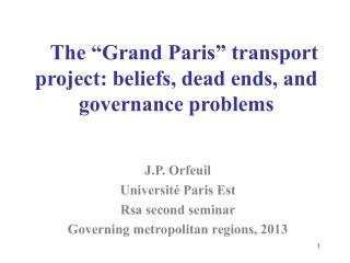 "The ""Grand Paris"" transport project: beliefs, dead ends, and governance problems"
