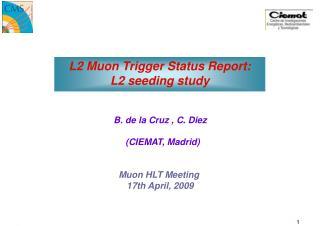 L2 Muon Trigger Status Report: L2 seeding study