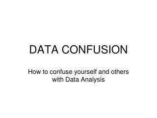 DATA CONFUSION