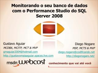 Monitorando o seu banco de dados com o Performance Studio do SQL Server 2008