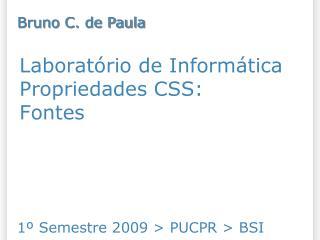 Laboratório de Informática Propriedades CSS: Fontes