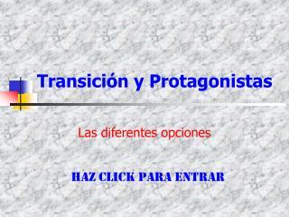 Transici�n y Protagonistas