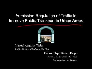 Admission Regulation of Traffic to Improve Public Transport in Urban Areas
