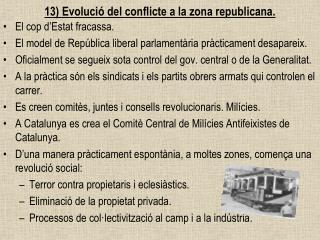 13) Evolució del conflicte a la zona republicana.