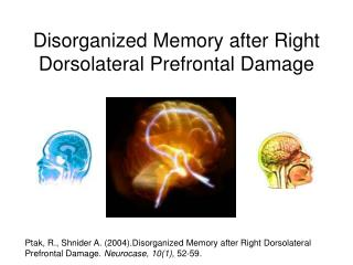 Disorganized Memory after Right Dorsolateral Prefrontal Damage