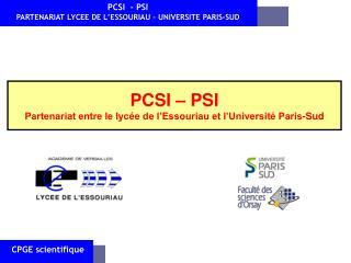 PCSI – PSI Partenariat entre le lycée de l'Essouriau et l'Université Paris-Sud