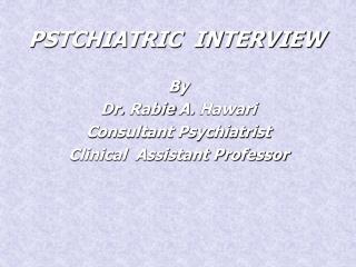 PSTCHIATRIC  INTERVIEW