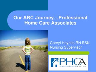 Our ARC Journey…Professional Home Care Associates