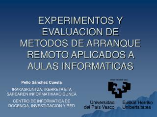 EXPERIMENTOS Y EVALUACION DE METODOS DE ARRANQUE REMOTO APLICADOS A AULAS INFORMATICAS