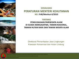 Direktorat Pemanfaatan Jasa Lingkungan  Kawasan Konservasi dan Hutan Lindung