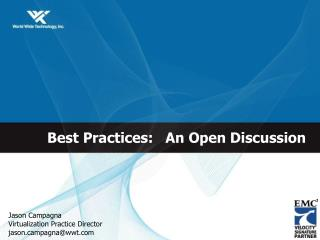 Best Practices:   An Open Discussion