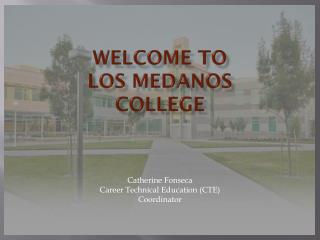 Welcome to  Los Medanos  College