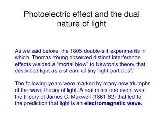 Photoelectric effect and the dual n ature of light