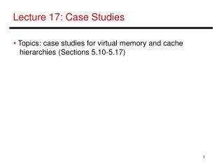 Lecture 17: Case Studies