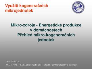 Mikro-zdroje - Energetické produkce v domácnostech Přehled mikro - kogeneračních jednotek