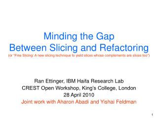 Ran Ettinger, IBM Haifa Research Lab CREST Open Workshop, King's College, London 28 April 2010