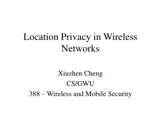 Location Privacy in Wireless Networks