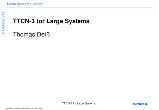 TTCN-3 for Large Systems Thomas Deiß