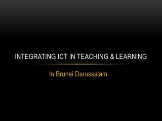 Integrating  ict  in teaching & learning
