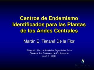 Centros de Endemismo Identificados para las Plantas de los Andes Centrales