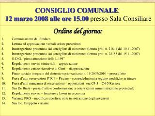 CONSIGLIO COMUNALE :  12 marzo 2008 alle ore 15.00 presso Sala Consiliare