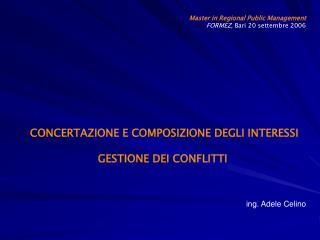 CONCERTAZIONE E COMPOSIZIONE DEGLI INTERESSI GESTIONE DEI CONFLITTI