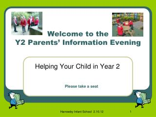 Welcome to the  Y2 Parents� Information Evening