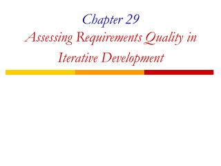 Chapter 29 Assessing Requirements Quality in Iterative Development