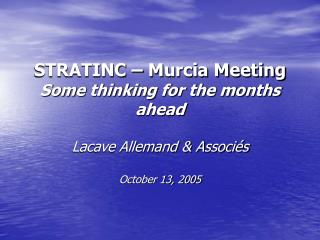 STRATINC – Murcia Meeting Some thinking for the months ahead