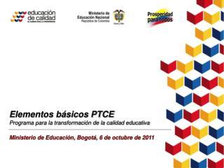 Elementos básicos PTCE Programa para la transformación de la calidad educativa