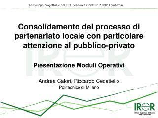 Consolidamento del processo di partenariato locale con particolare attenzione al pubblico-privato