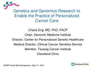 Genetics and Genomics Research to Enable the Practice of Personalized Cancer Care