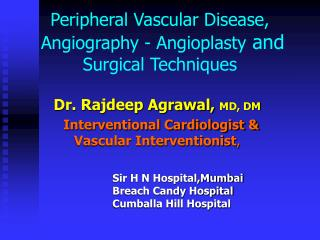 Peripheral Vascular Disease,  Angiography - Angioplasty  and  Surgical Techniques