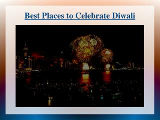 places to celebrate diwali