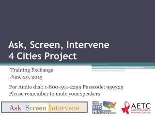 Ask, Screen, Intervene  4 Cities Project