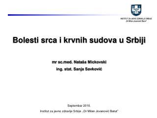 Bolesti srca i krvnih sudova u Srbiji m r scd. Nata ša Mickovski ing. stat. Sanja Savković