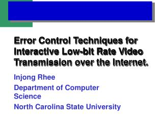 Error Control Techniques for Interactive Low-bit Rate Video Transmission over the Internet.